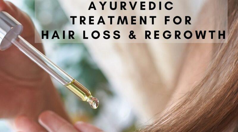 AYURVEDIC TREATMENT FOR HAIR LOSS & REGROWTH