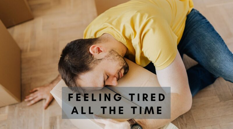 Feeling tired all the time